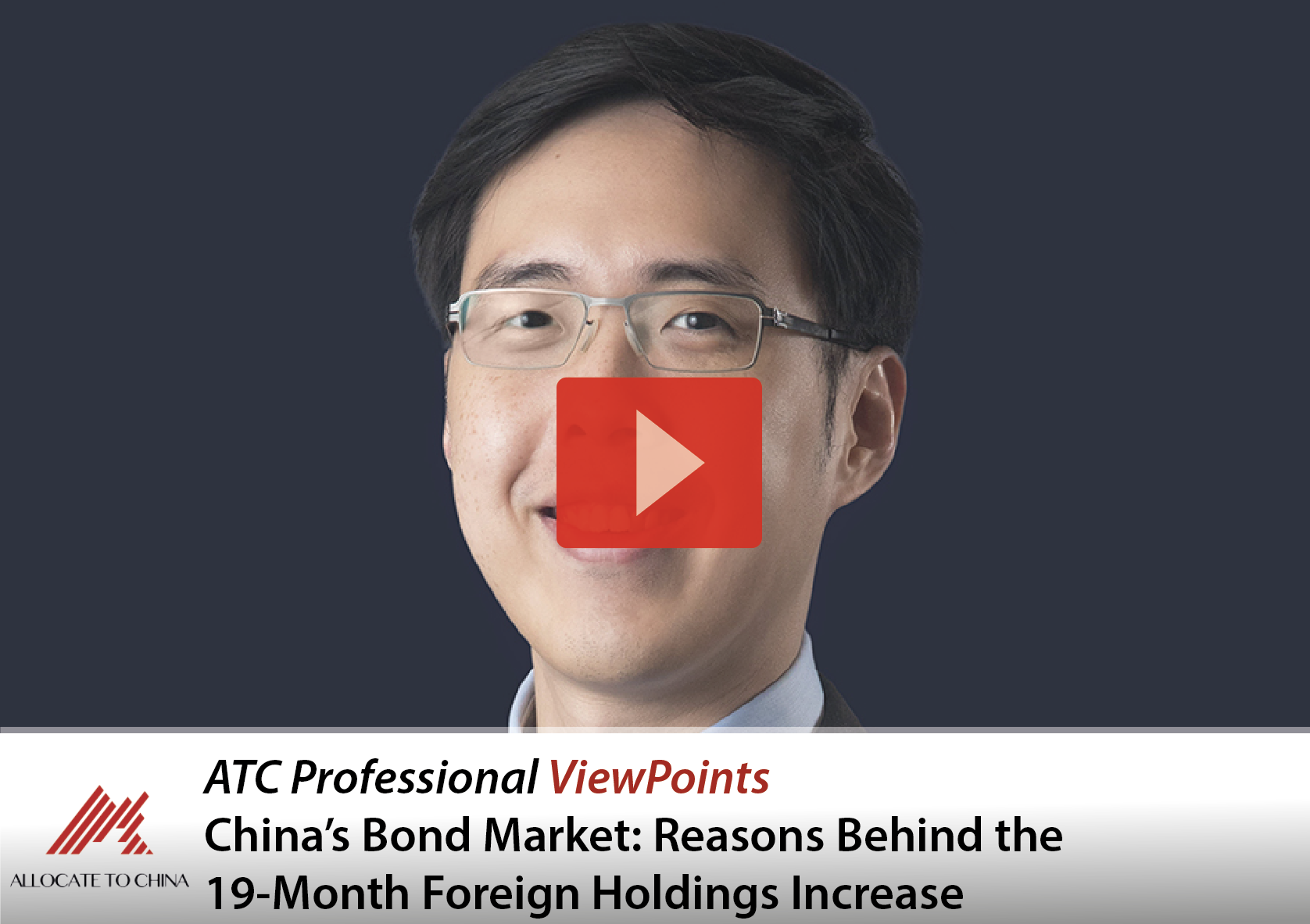 ATC Professional ViewPoints China's Bond Market: Reasons Behind the 19-Month Foreign Holdings Increase