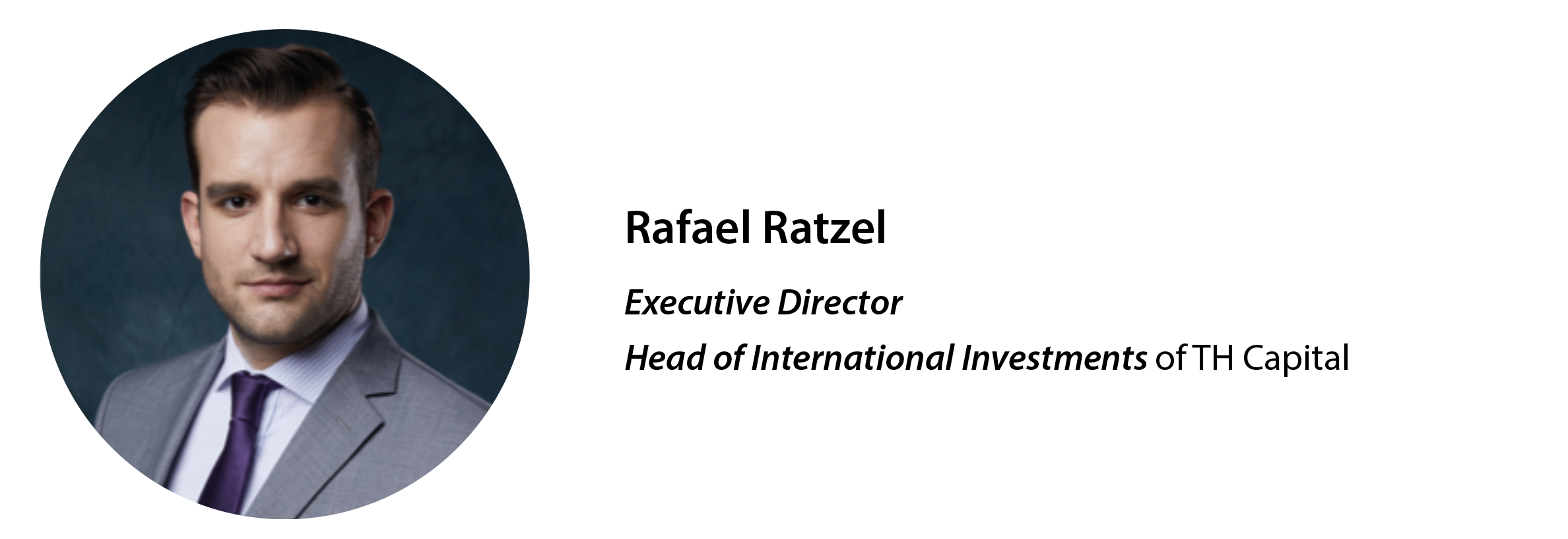 Rafael Ratzel, Executive Director & Head of International Investments of Tsinghua Holdings Capital